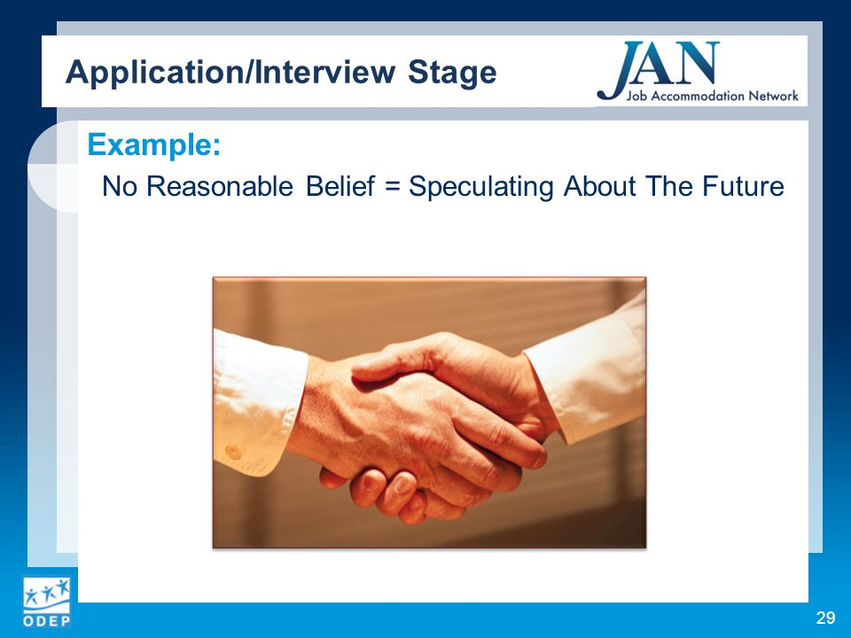 Example: No Reasonable Belief = Speculating About The Future Application/Interview Stage 29