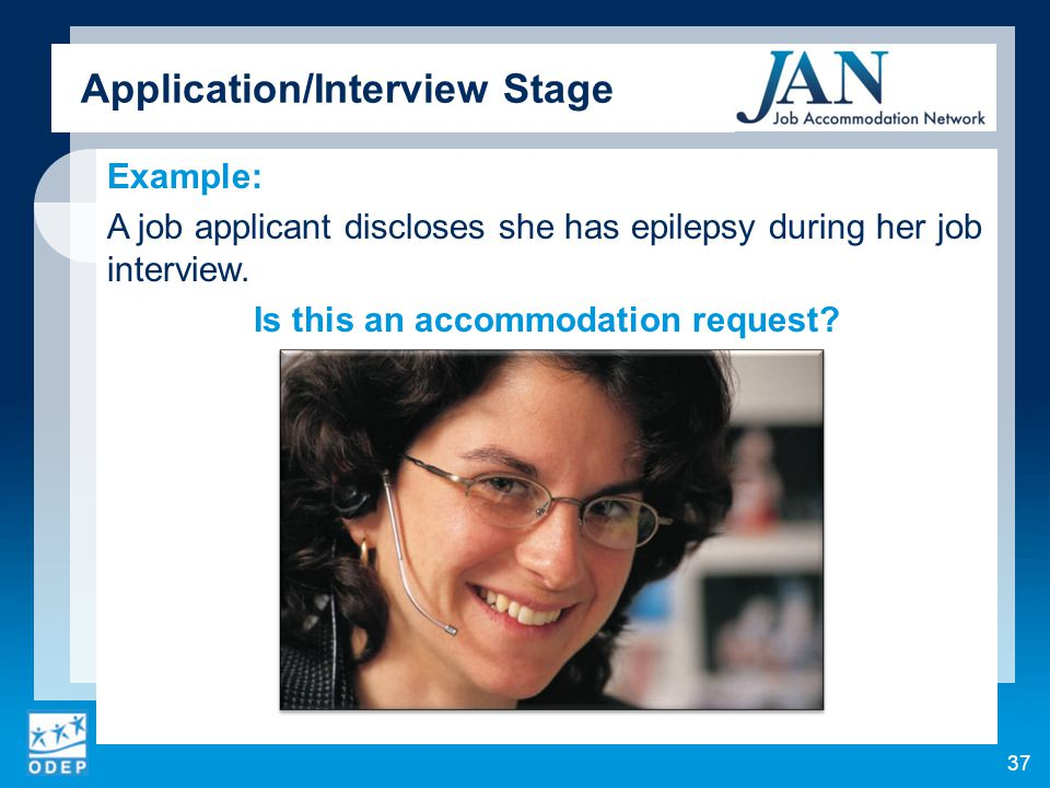 Example: A job applicant discloses she has epilepsy during her job interview.