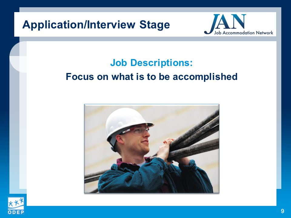 Job Descriptions: Focus on what is to be accomplished 9 Application/Interview Stage