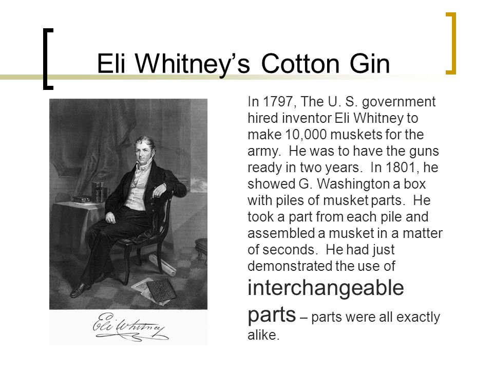 Eli Whitney's Cotton Gin In 1797, The U. S.