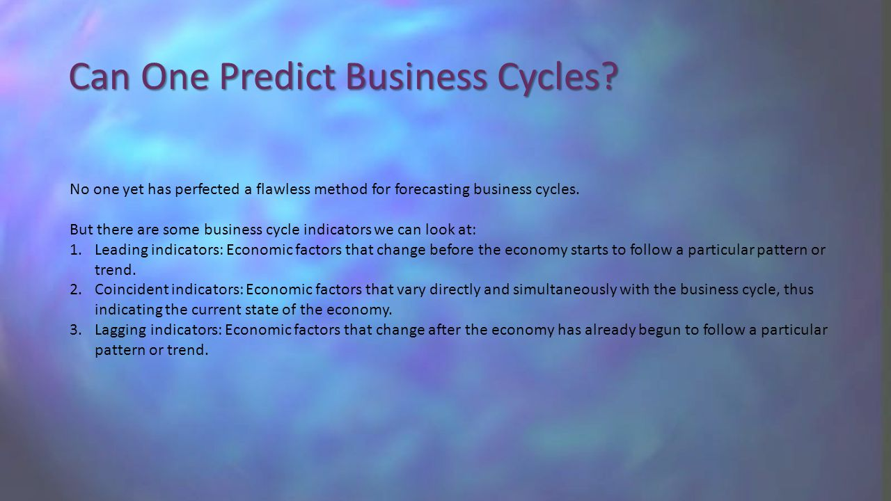 Can One Predict Business Cycles.