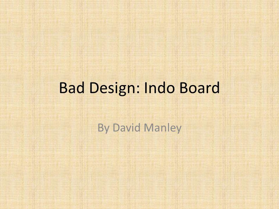 1 Bad Design: Indo Board By David Manley