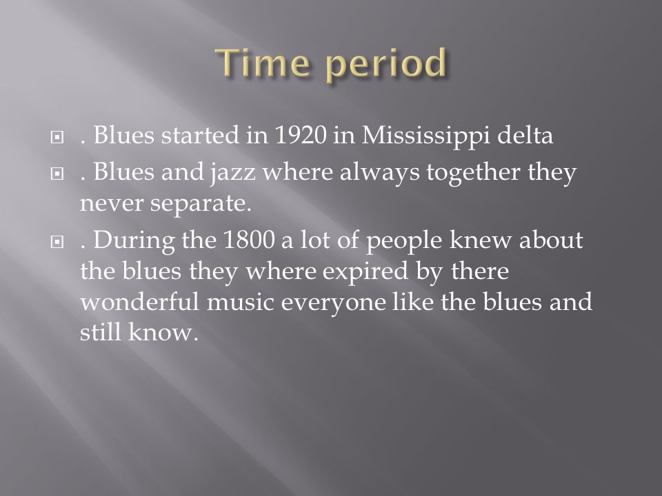 . Blues started in 1920 in Mississippi delta .