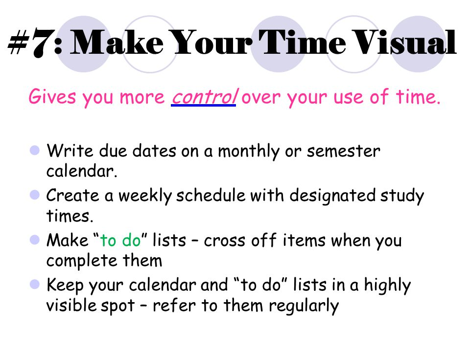 #7: Make Your Time Visual Gives you more control over your use of time.