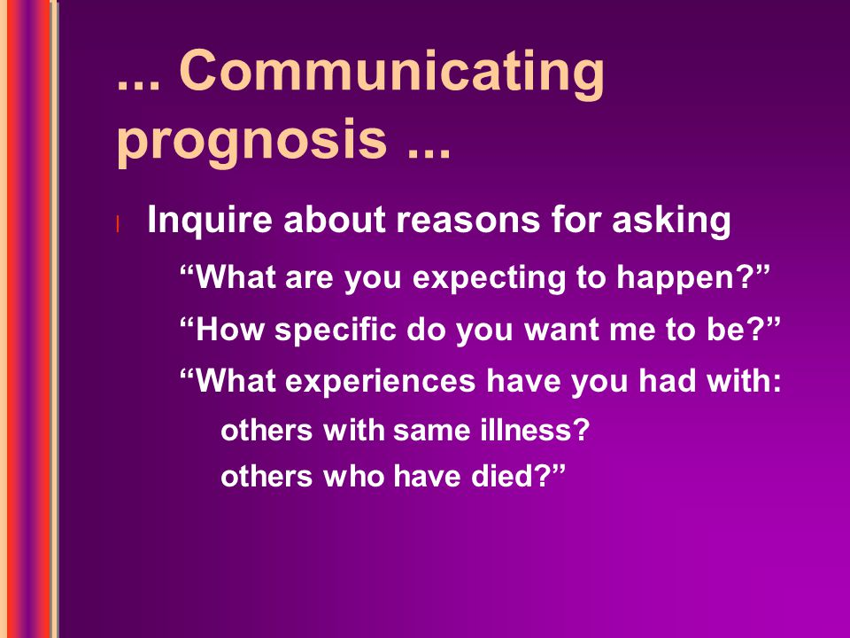 ... Communicating prognosis...