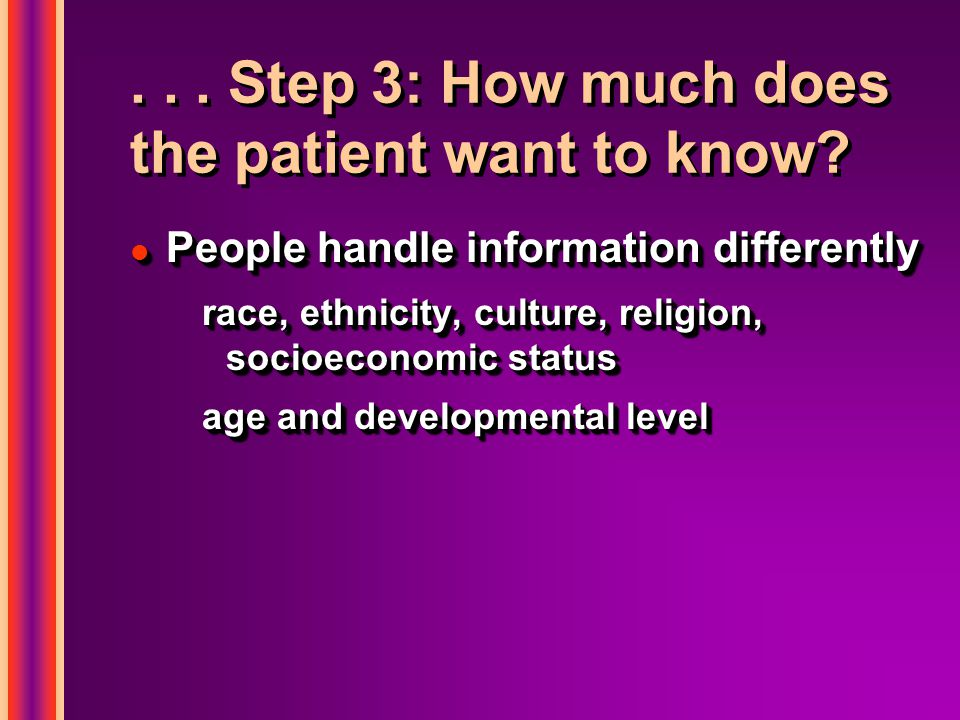 ... Step 3: How much does the patient want to know.