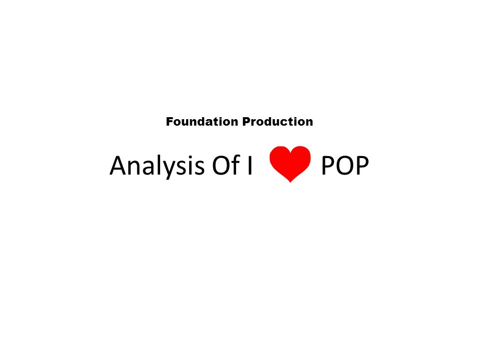 Analysis Of I POP Foundation Production