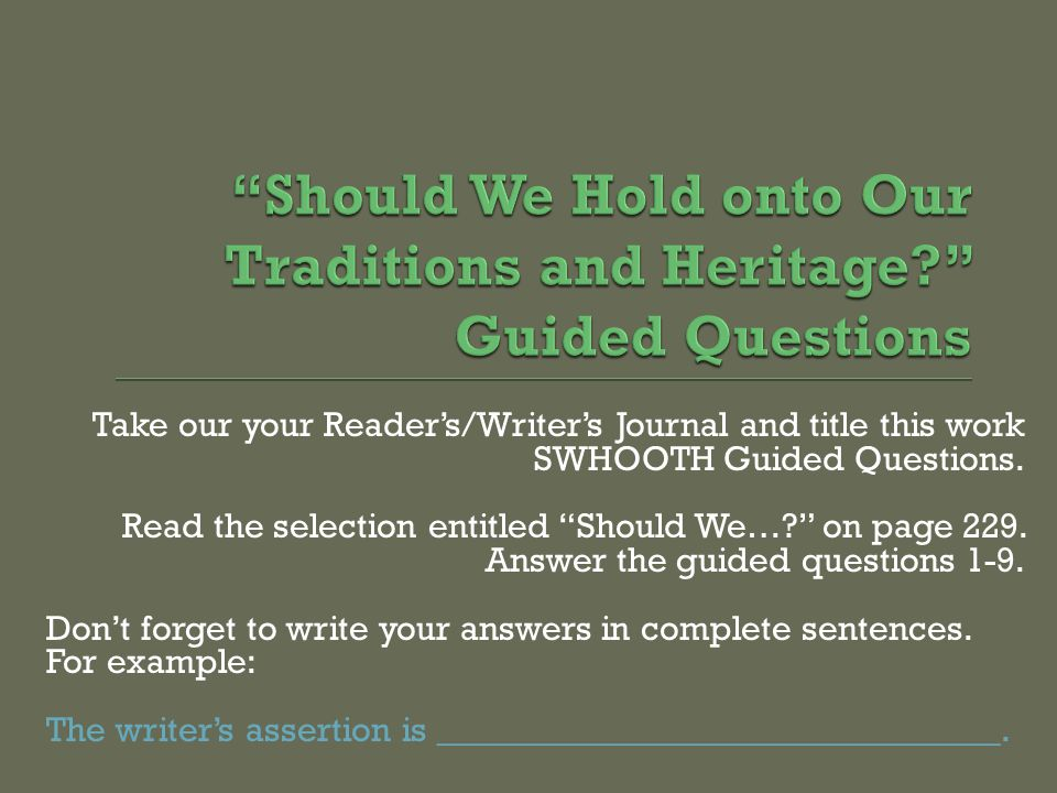 Take our your Reader's/Writer's Journal and title this work SWHOOTH Guided Questions.