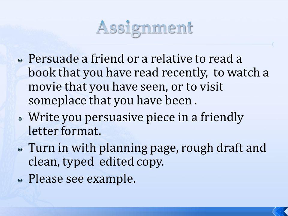 E2 5 4 4 1 4 3 4 4 Persuasive Writing Persuade A Friend Or A