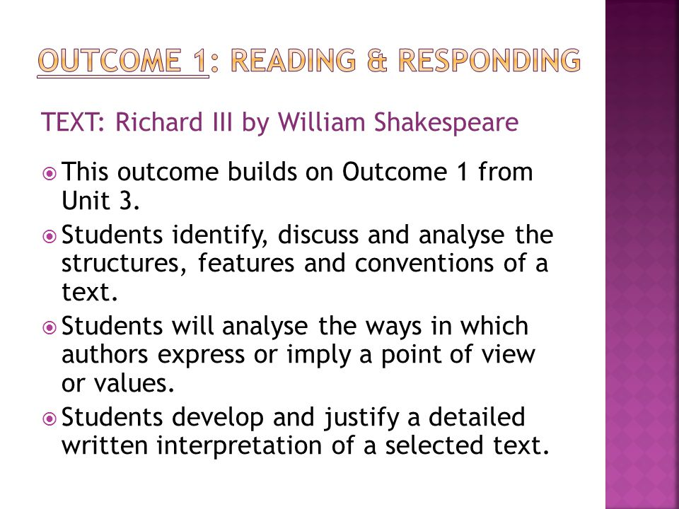 TEXT: Richard III by William Shakespeare  This outcome builds on Outcome 1 from Unit 3.