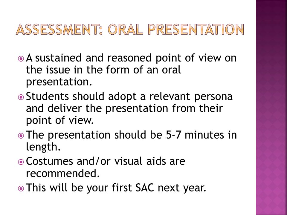  A sustained and reasoned point of view on the issue in the form of an oral presentation.
