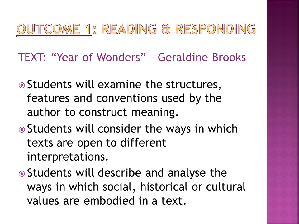 TEXT: Year of Wonders – Geraldine Brooks  Students will examine the structures, features and conventions used by the author to construct meaning.