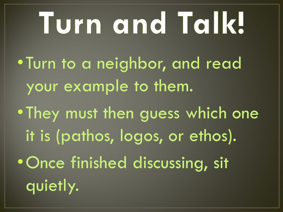 Turn to a neighbor, and read your example to them.