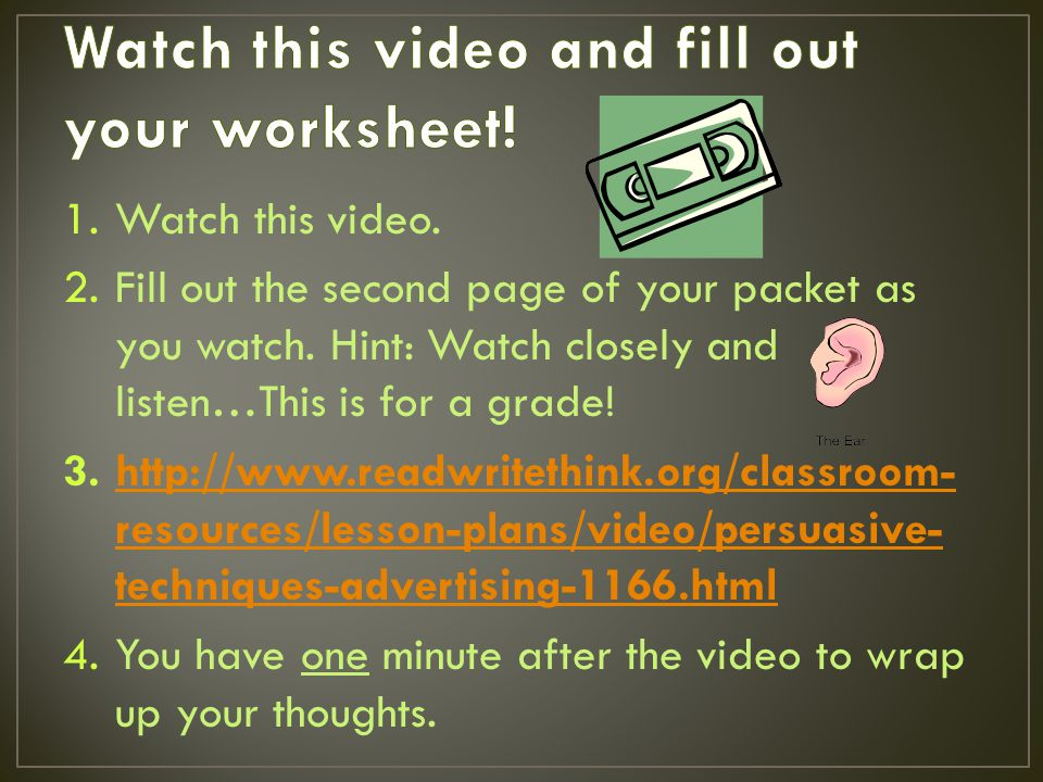 1.Watch this video. 2.Fill out the second page of your packet as you watch.