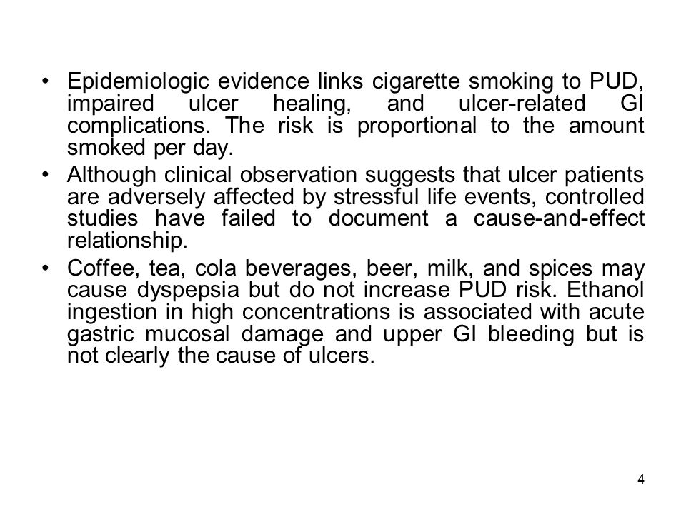 4 Epidemiologic evidence links cigarette smoking to PUD, impaired ulcer healing, and ulcer-related GI complications.
