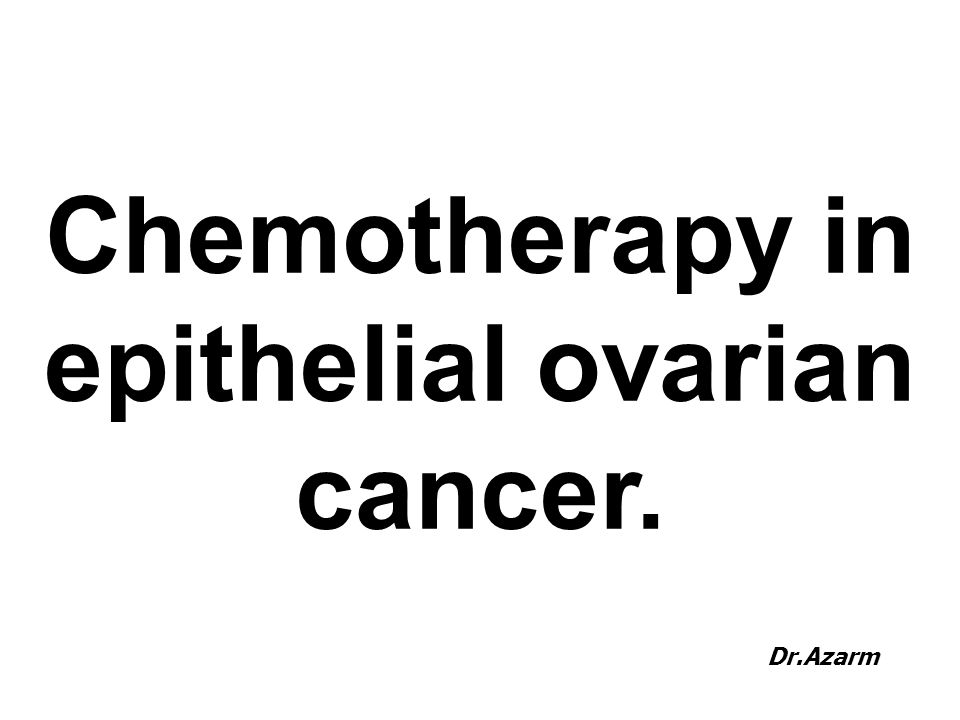 ‍‍‍‍Chemotherapy in epithelial ovarian cancer. Dr.Azarm