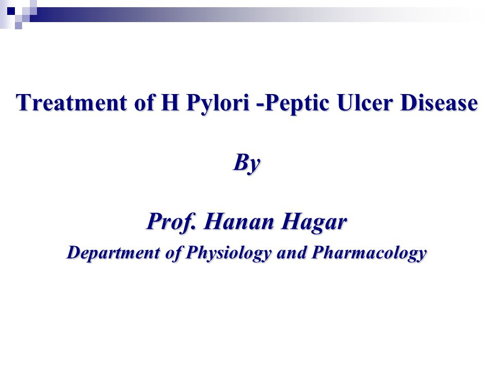 Treatment of H Pylori -Peptic Ulcer Disease By Prof.