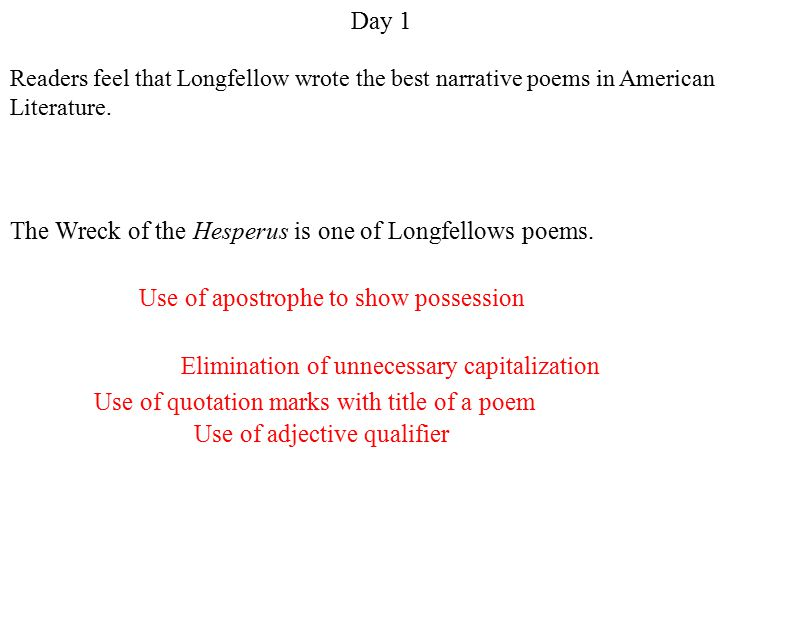 Readers feel that Longfellow wrote the best narrative poems in American Literature.