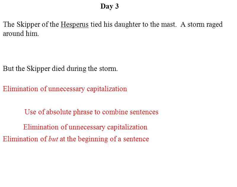 Day 3 Use of absolute phrase to combine sentences The Skipper of the Hesperus tied his daughter to the mast.