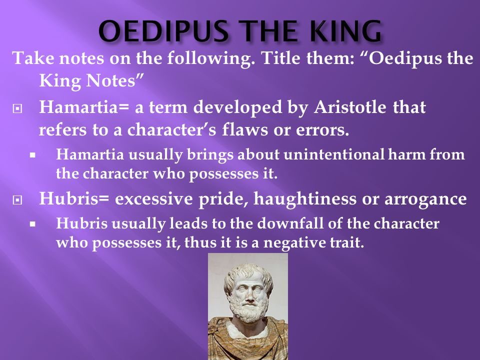 OEDIPUS THE KING Take notes on the following.