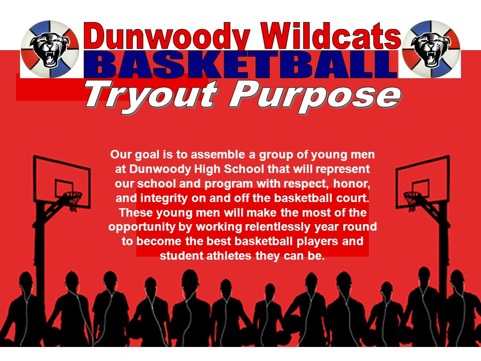 Our goal is to assemble a group of young men at Dunwoody High School that will represent our school and program with respect, honor, and integrity on and off the basketball court.