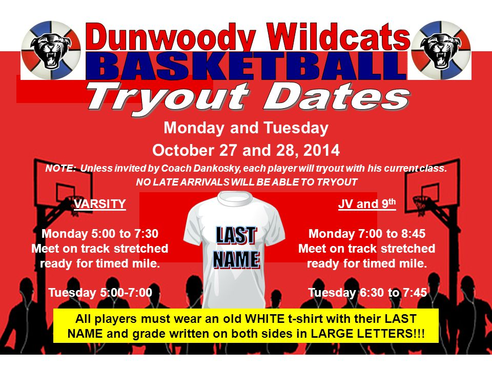 Monday and Tuesday October 27 and 28, 2014 NOTE: Unless invited by Coach Dankosky, each player will tryout with his current class.