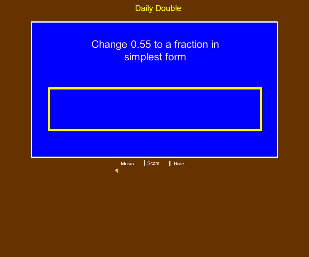 Change 0.55 to a fraction in simplest form Daily Double Music Score 11/20 Back