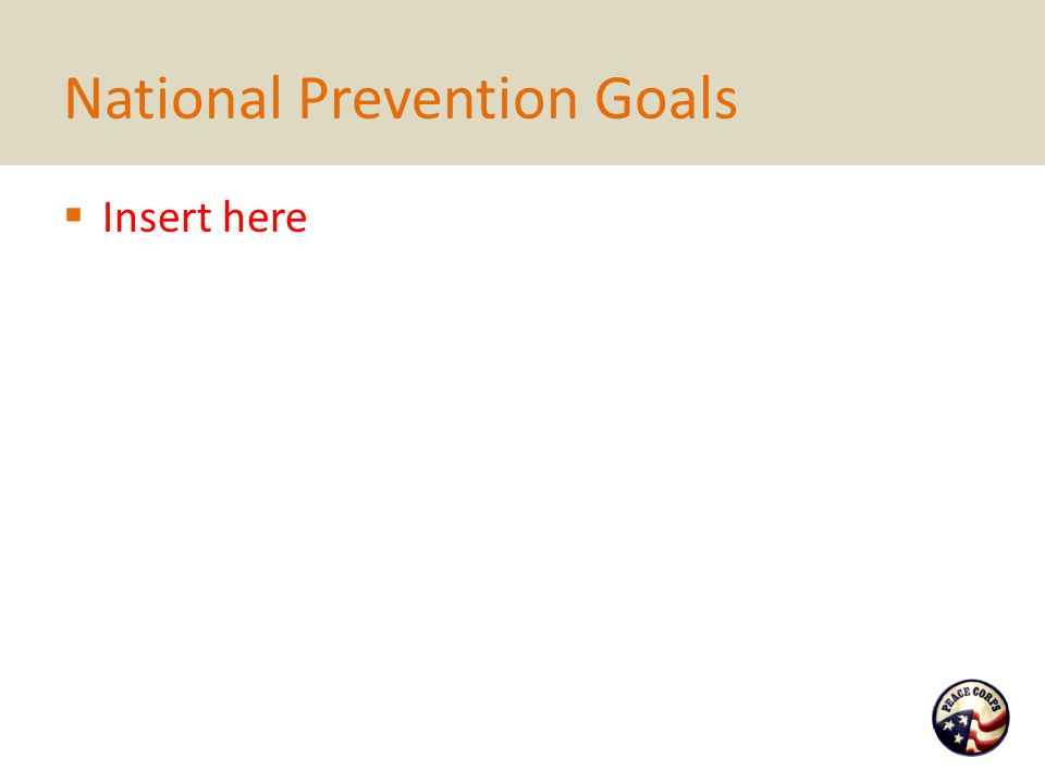 National Prevention Goals  Insert here