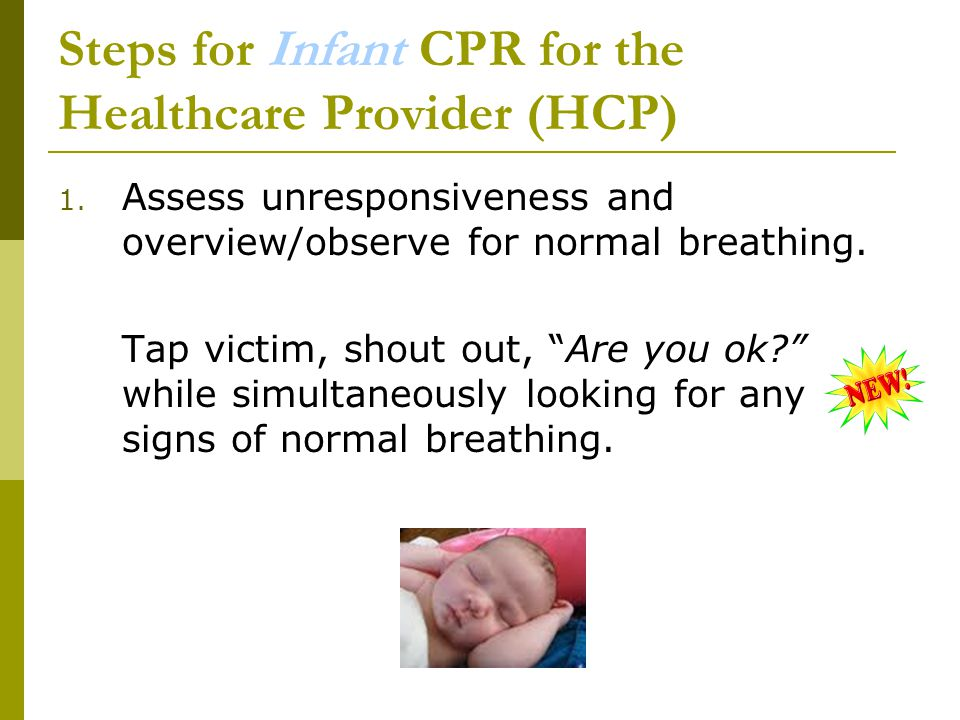 Steps for Infant CPR for the Healthcare Provider (HCP) 1.