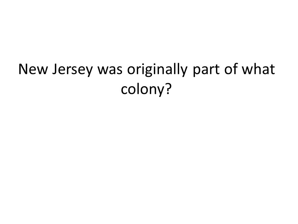 New Jersey was originally part of what colony