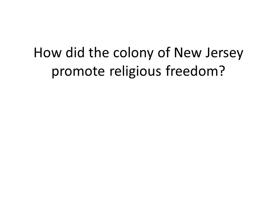 How did the colony of New Jersey promote religious freedom