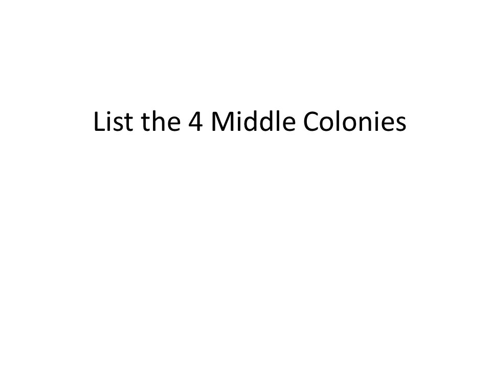 List the 4 Middle Colonies