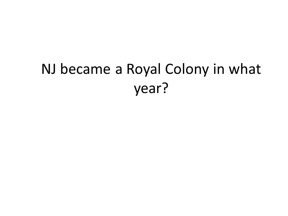 NJ became a Royal Colony in what year