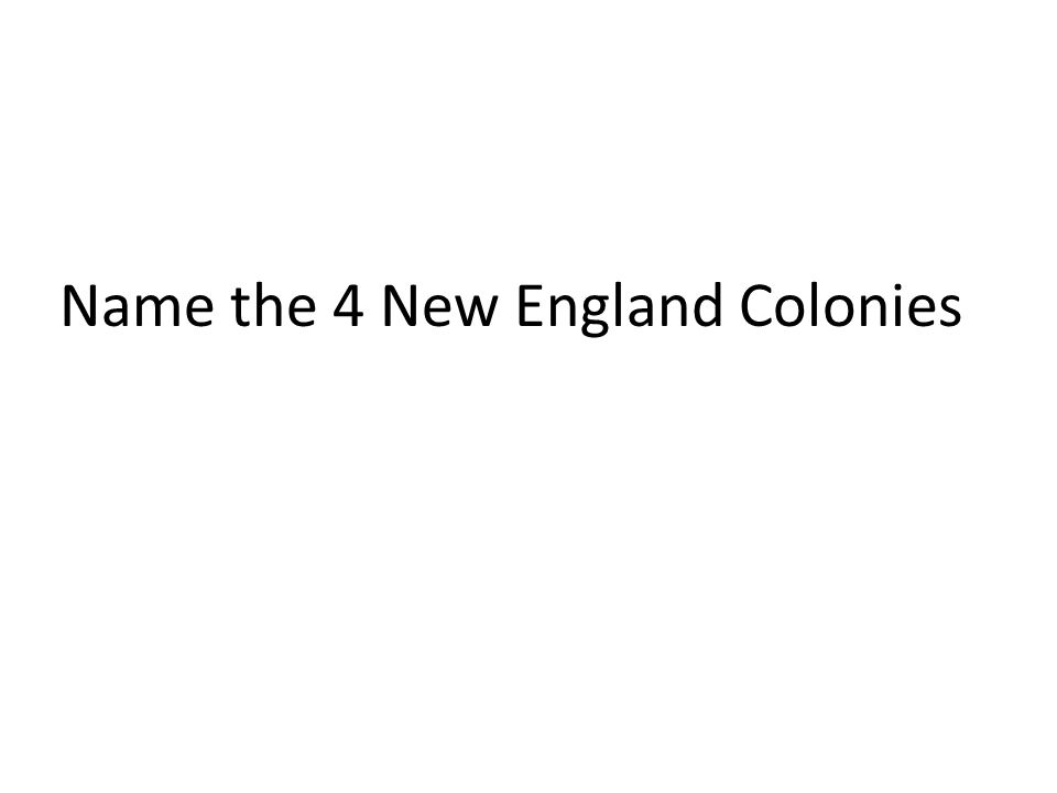 Name the 4 New England Colonies