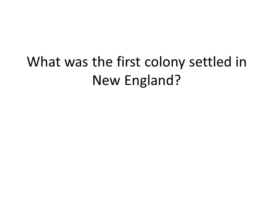 What was the first colony settled in New England
