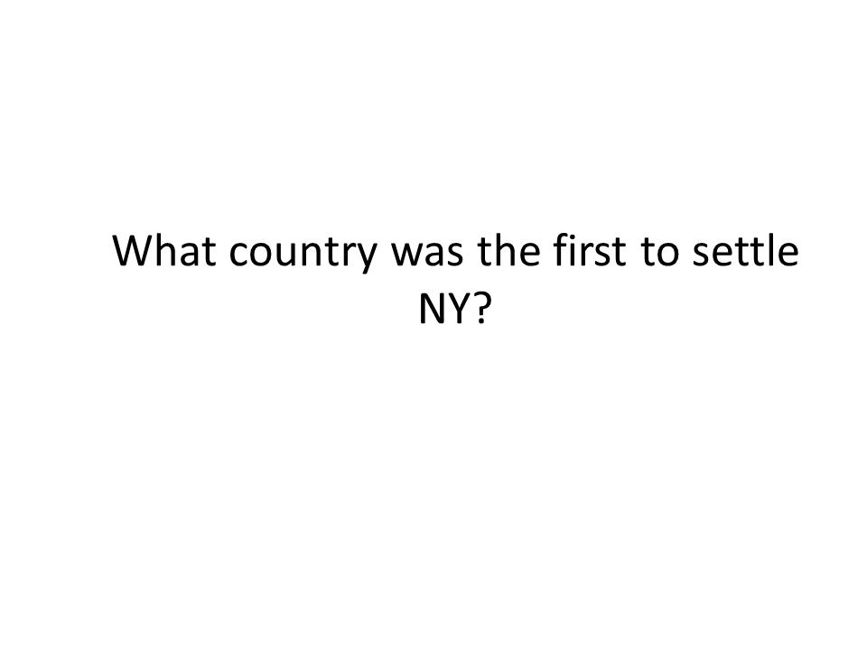 What country was the first to settle NY