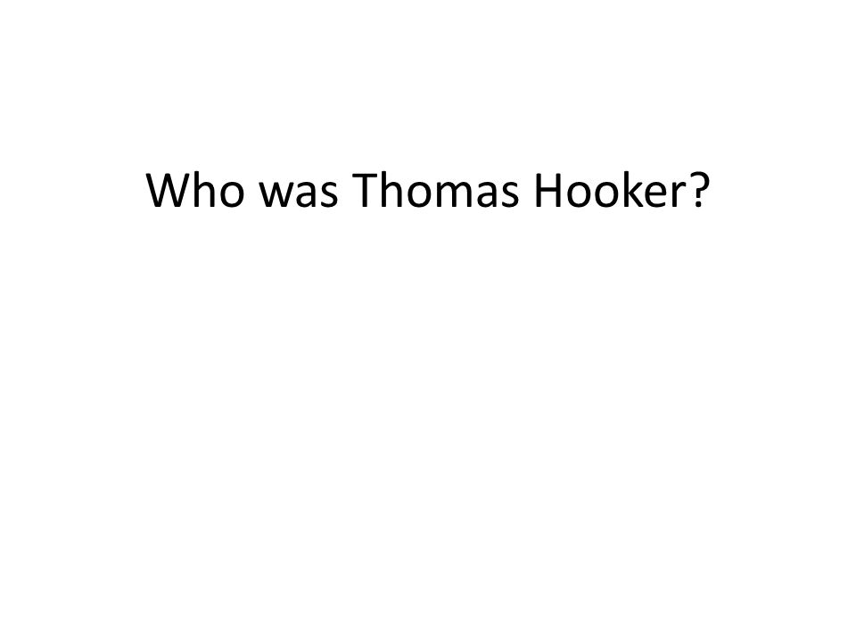 Who was Thomas Hooker