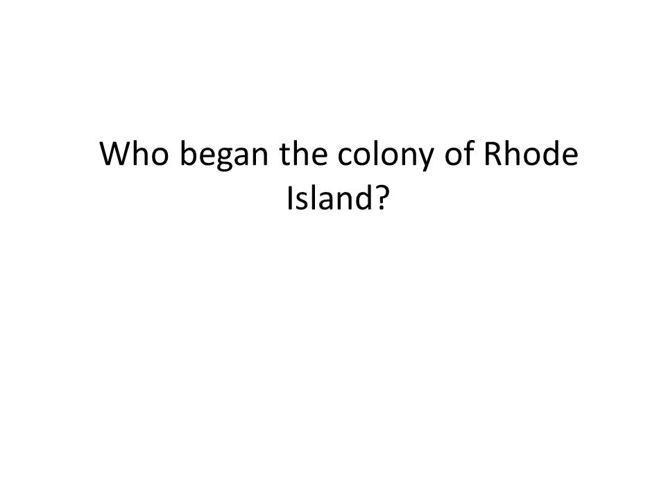 Who began the colony of Rhode Island