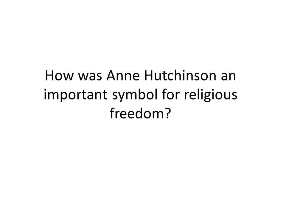 How was Anne Hutchinson an important symbol for religious freedom