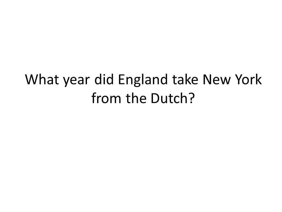 What year did England take New York from the Dutch