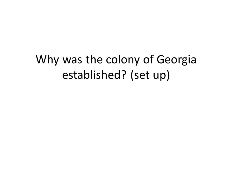 Why was the colony of Georgia established (set up)