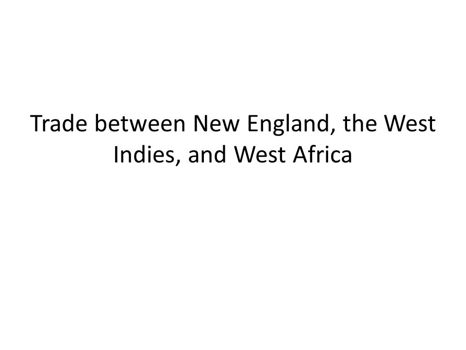 Trade between New England, the West Indies, and West Africa
