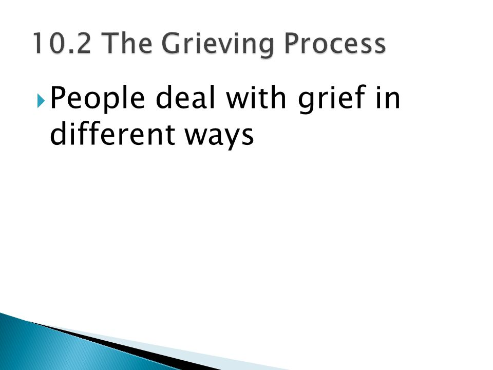  People deal with grief in different ways