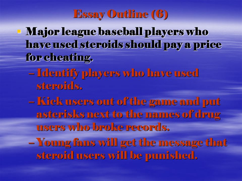 Essay Outline   Major League Baseball Players Who Have Used   Essay  From Thesis To Essay Writing also Best Writing Service Review  What Is The Thesis Of An Essay