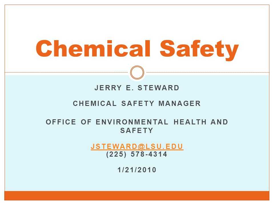JERRY E  STEWARD CHEMICAL SAFETY MANAGER OFFICE OF ENVIRONMENTAL