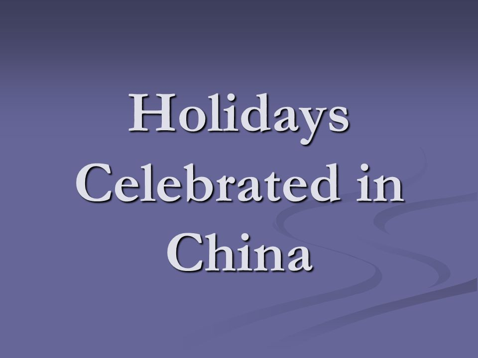 Holidays Celebrated in China