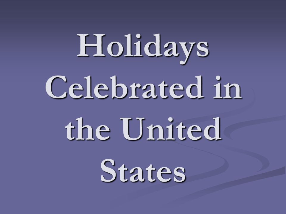Holidays Celebrated in the United States