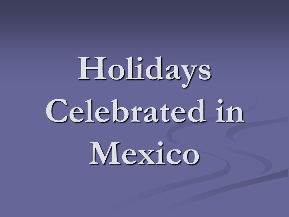 Holidays Celebrated in Mexico