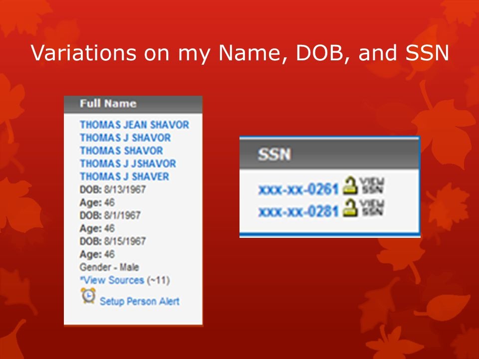 Variations on my Name, DOB, and SSN