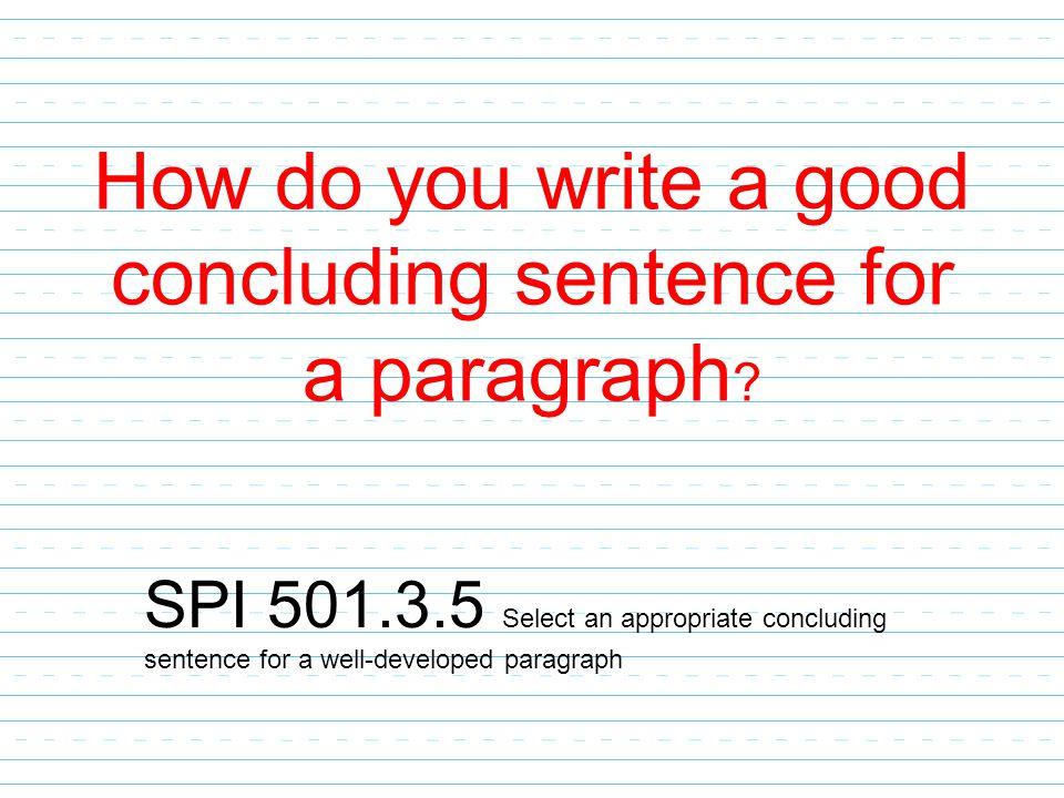 How do you write a good concluding sentence for a paragraph